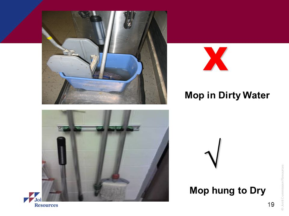 Х Mop in Dirty Water √ Mop hung to Dry