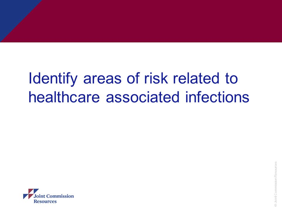 Identify areas of risk related to healthcare associated infections