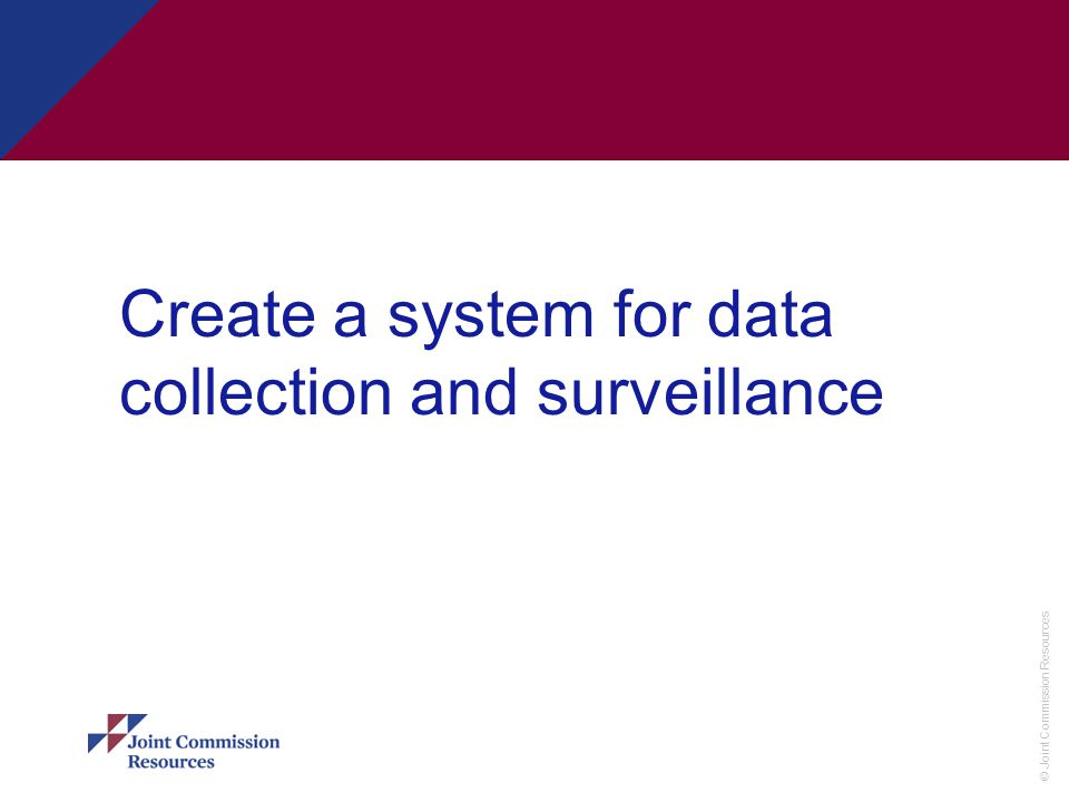 Create a system for data collection and surveillance