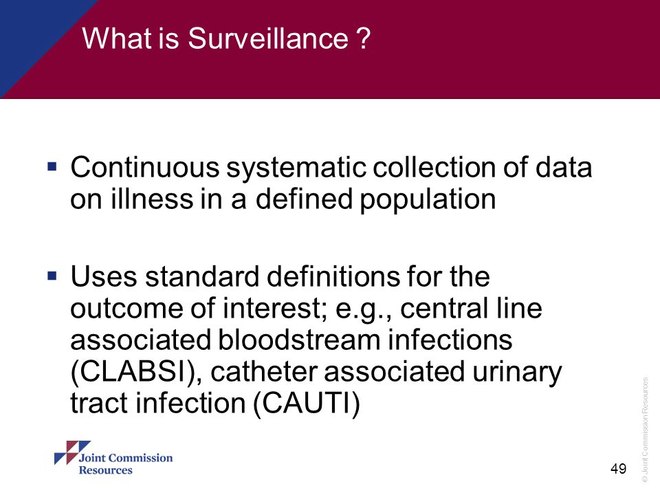 What is Surveillance Continuous systematic collection of data on illness in a defined population.