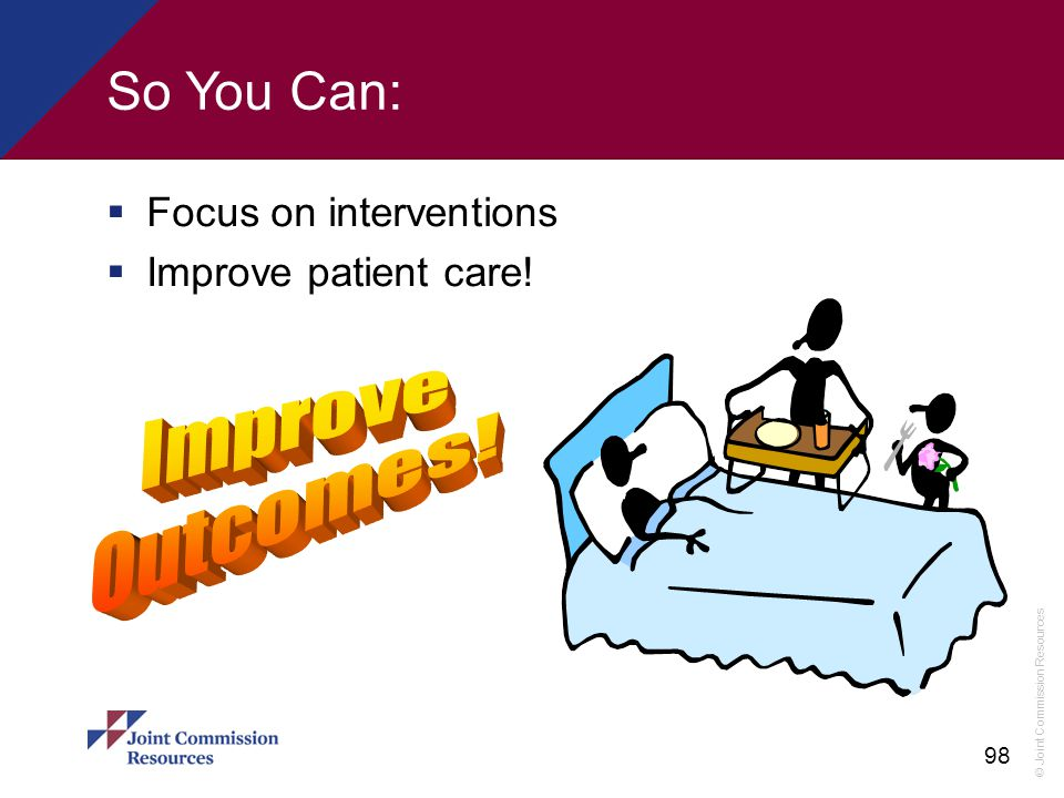 So You Can: Improve Outcomes! Focus on interventions