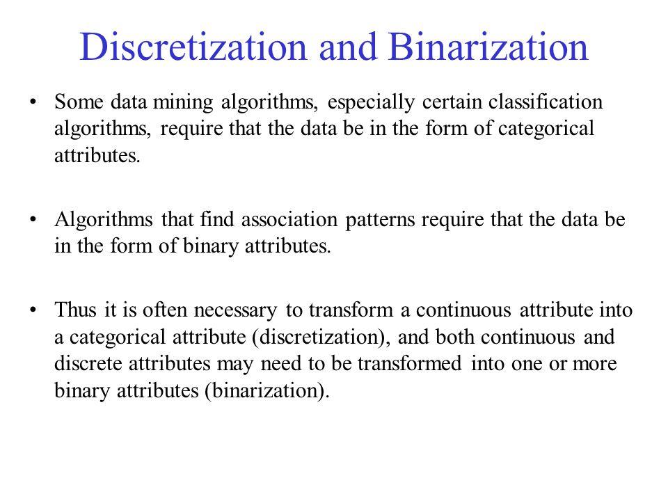 Discretization and Binarization