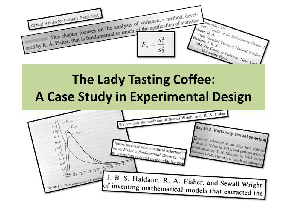 The Lady Tasting Tea: How Statistics Revolutionized Science in the Twentieth Cen