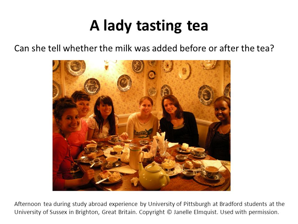 A lady tasting tea Can she tell whether the milk was added before or after the tea