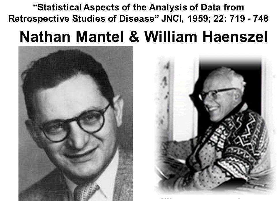 Nathan Mantel & William Haenszel