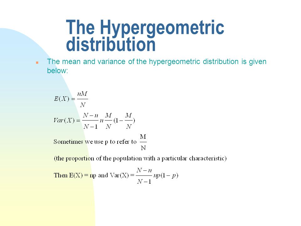 The Hypergeometric distribution