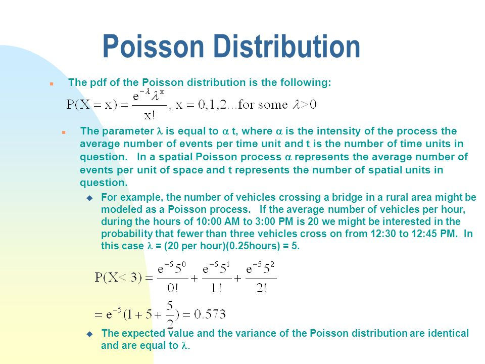 Poisson Distribution The pdf of the Poisson distribution is the following: