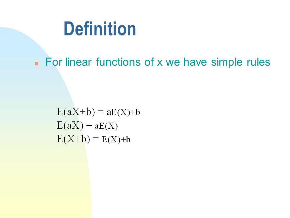 Definition For linear functions of x we have simple rules