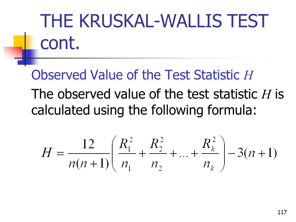 THE KRUSKAL-WALLIS TEST cont.