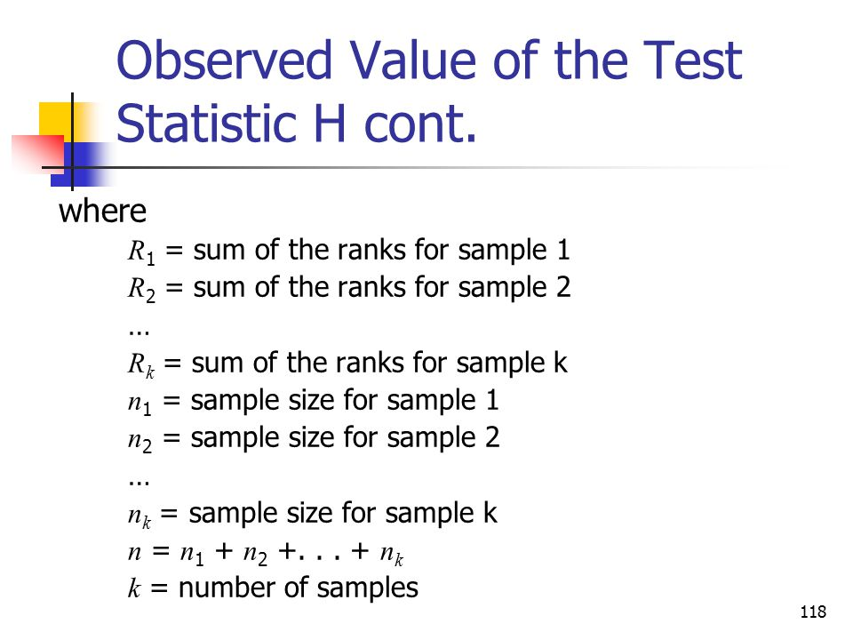 Observed Value of the Test Statistic H cont.