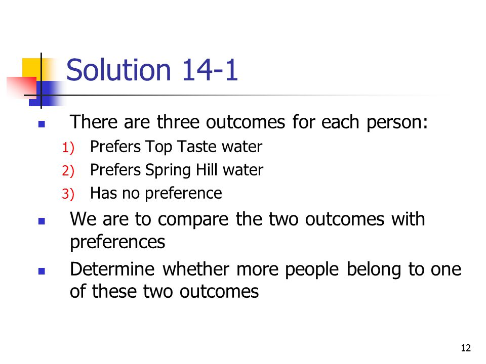 Solution 14-1 There are three outcomes for each person: