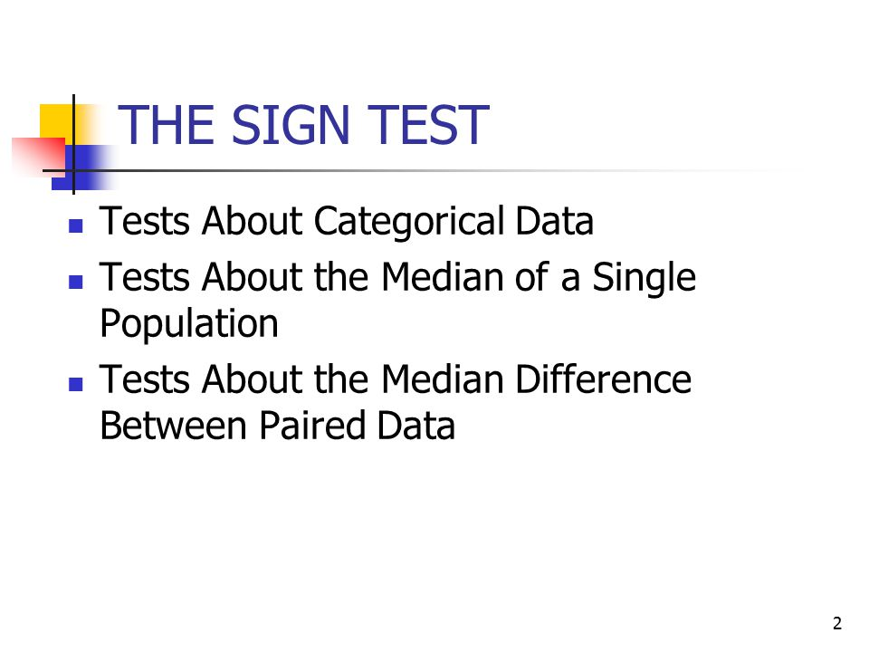 THE SIGN TEST Tests About Categorical Data
