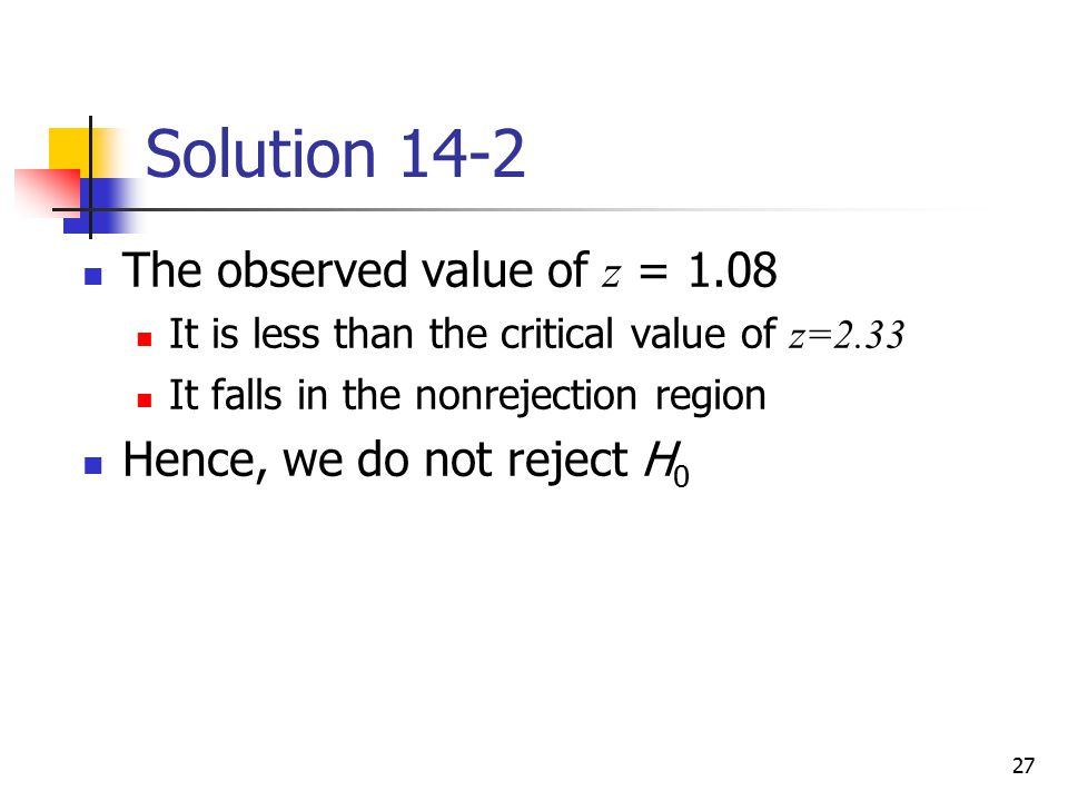 Solution 14-2 The observed value of z = 1.08