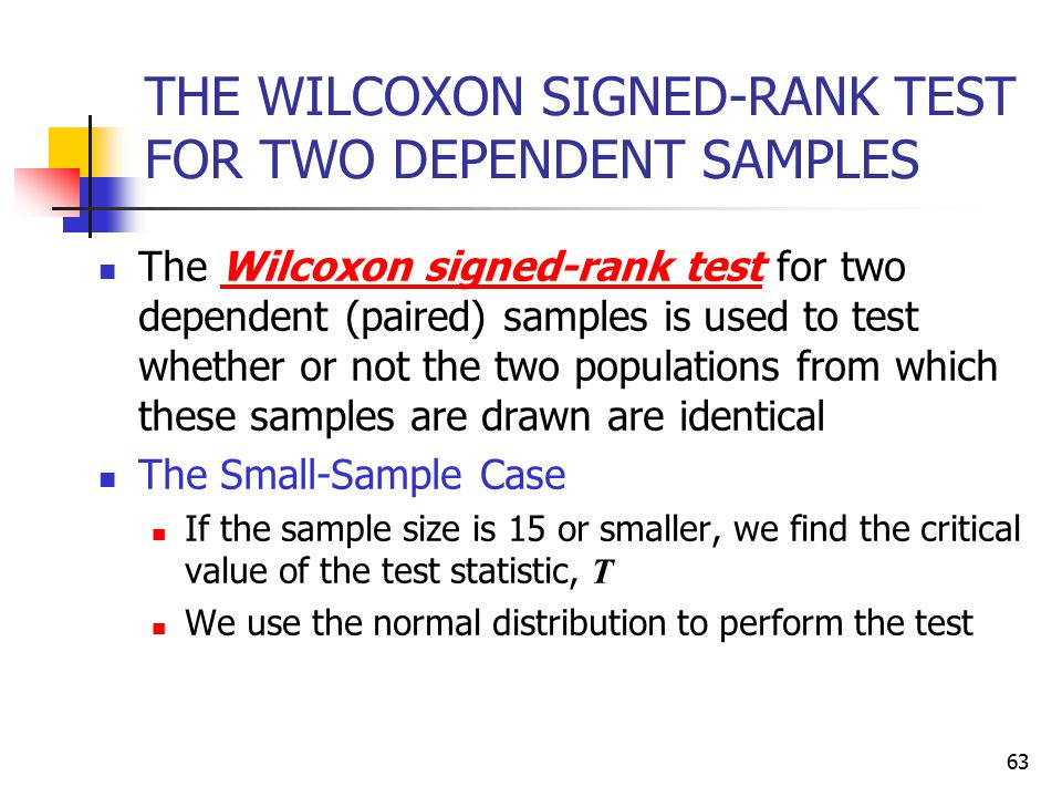 THE WILCOXON SIGNED-RANK TEST FOR TWO DEPENDENT SAMPLES