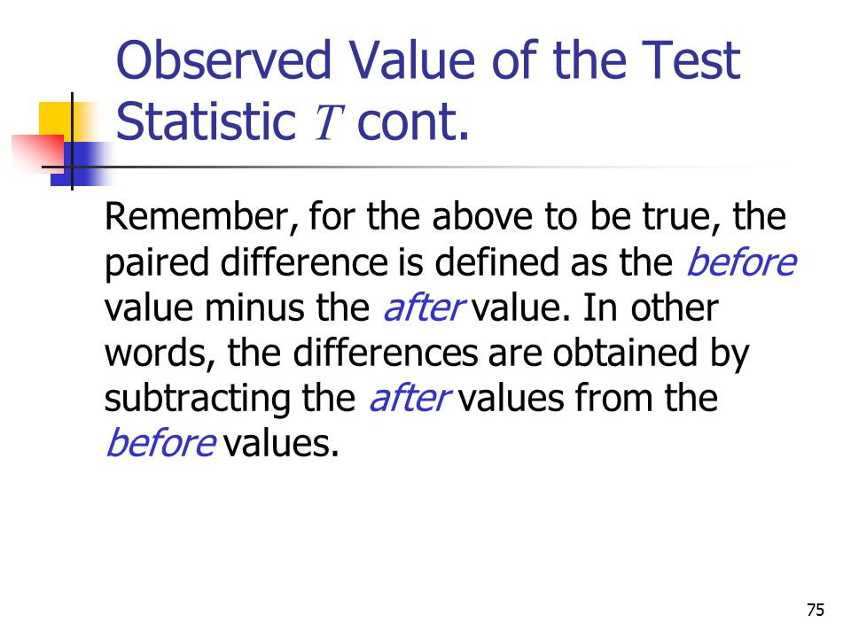 Observed Value of the Test Statistic T cont.