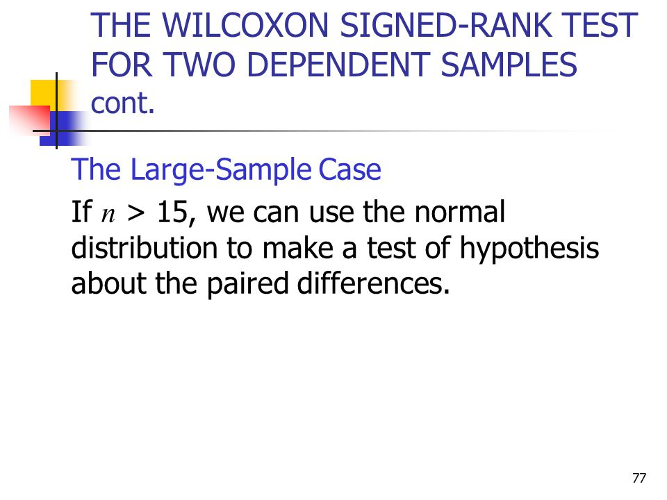 THE WILCOXON SIGNED-RANK TEST FOR TWO DEPENDENT SAMPLES cont.