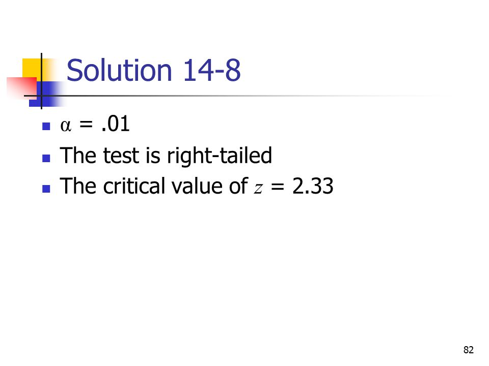 Solution 14-8 α = .01 The test is right-tailed