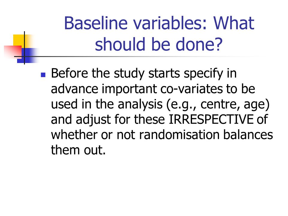Baseline variables: What should be done