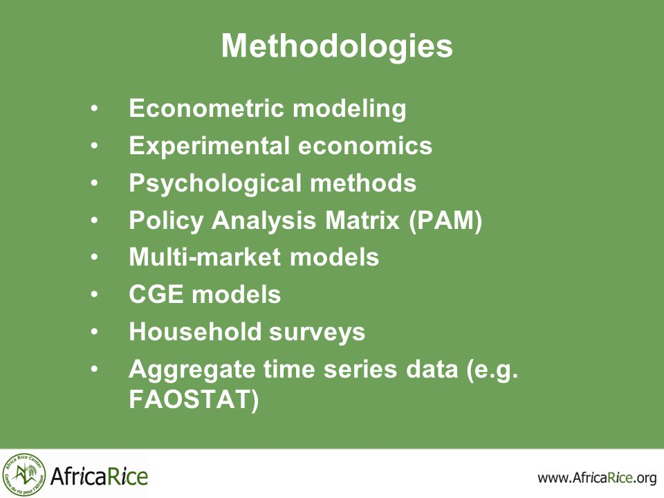 Methodologies Econometric modeling Experimental economics