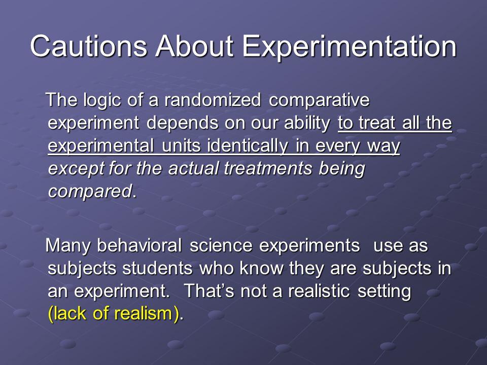 Cautions About Experimentation