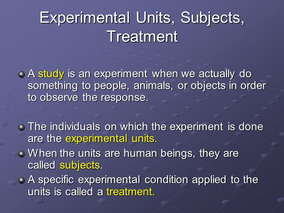 Experimental Units, Subjects, Treatment