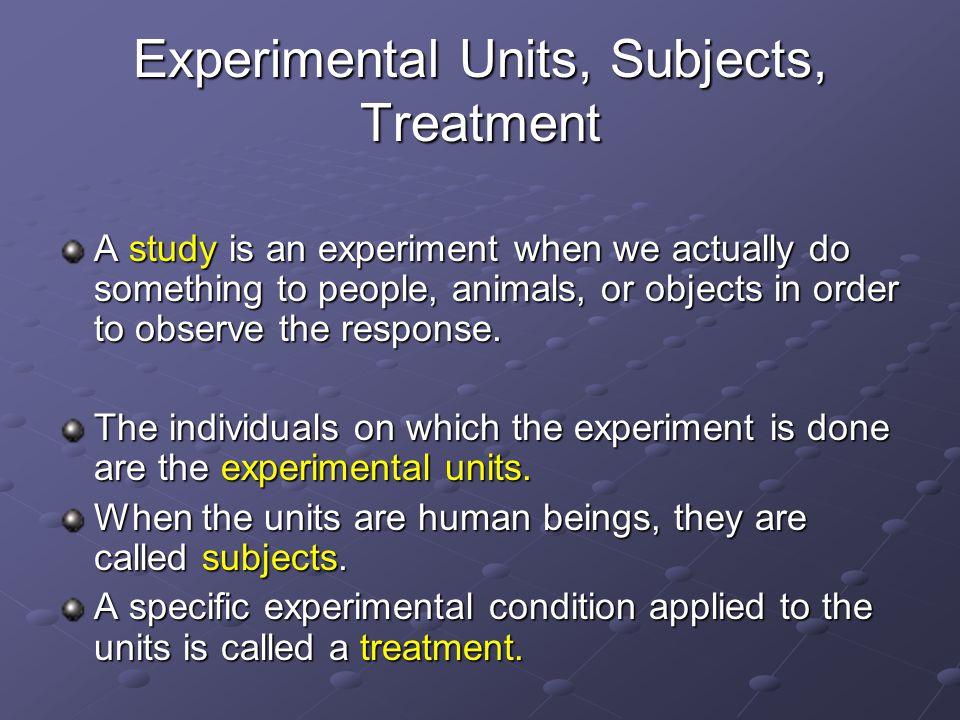 Experimental Units, Subjects, Treatment