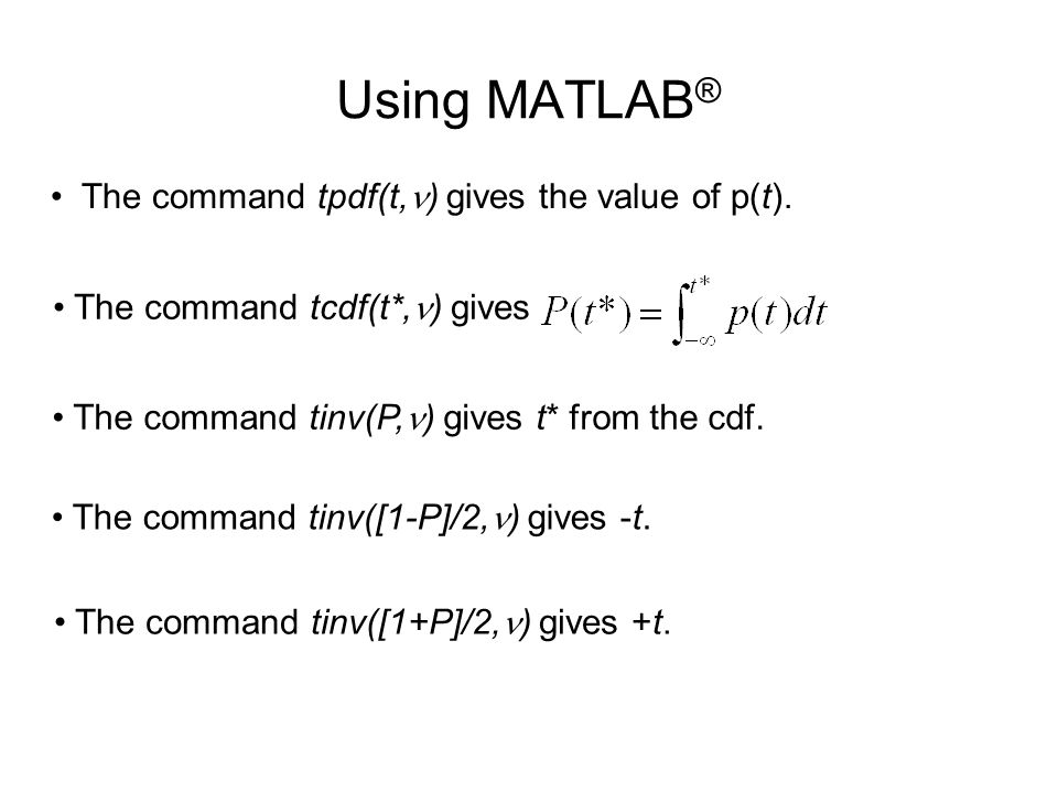 Using MATLAB® The command tpdf(t,n) gives the value of p(t).