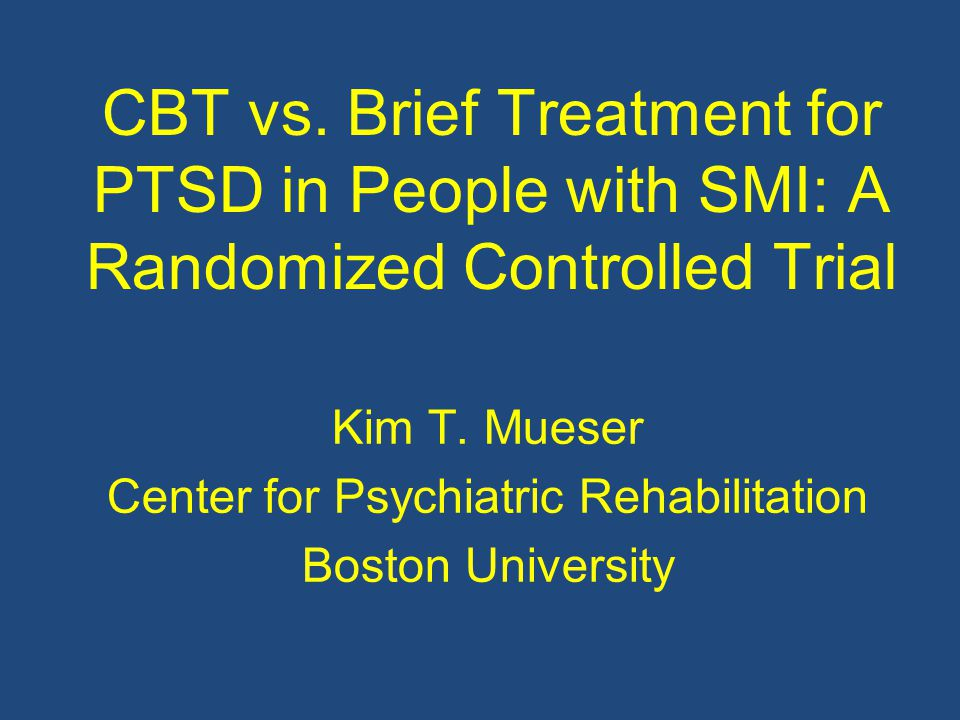 Kim T. Mueser Center for Psychiatric Rehabilitation Boston University