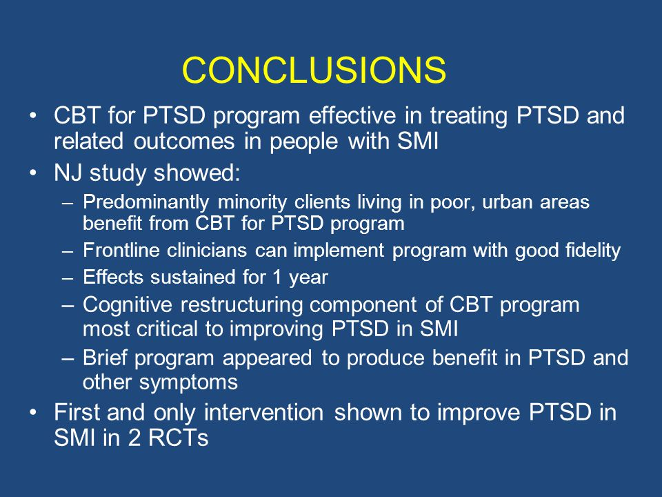 CONCLUSIONS CBT for PTSD program effective in treating PTSD and related outcomes in people with SMI.