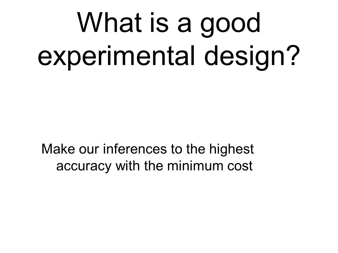 What is a good experimental design