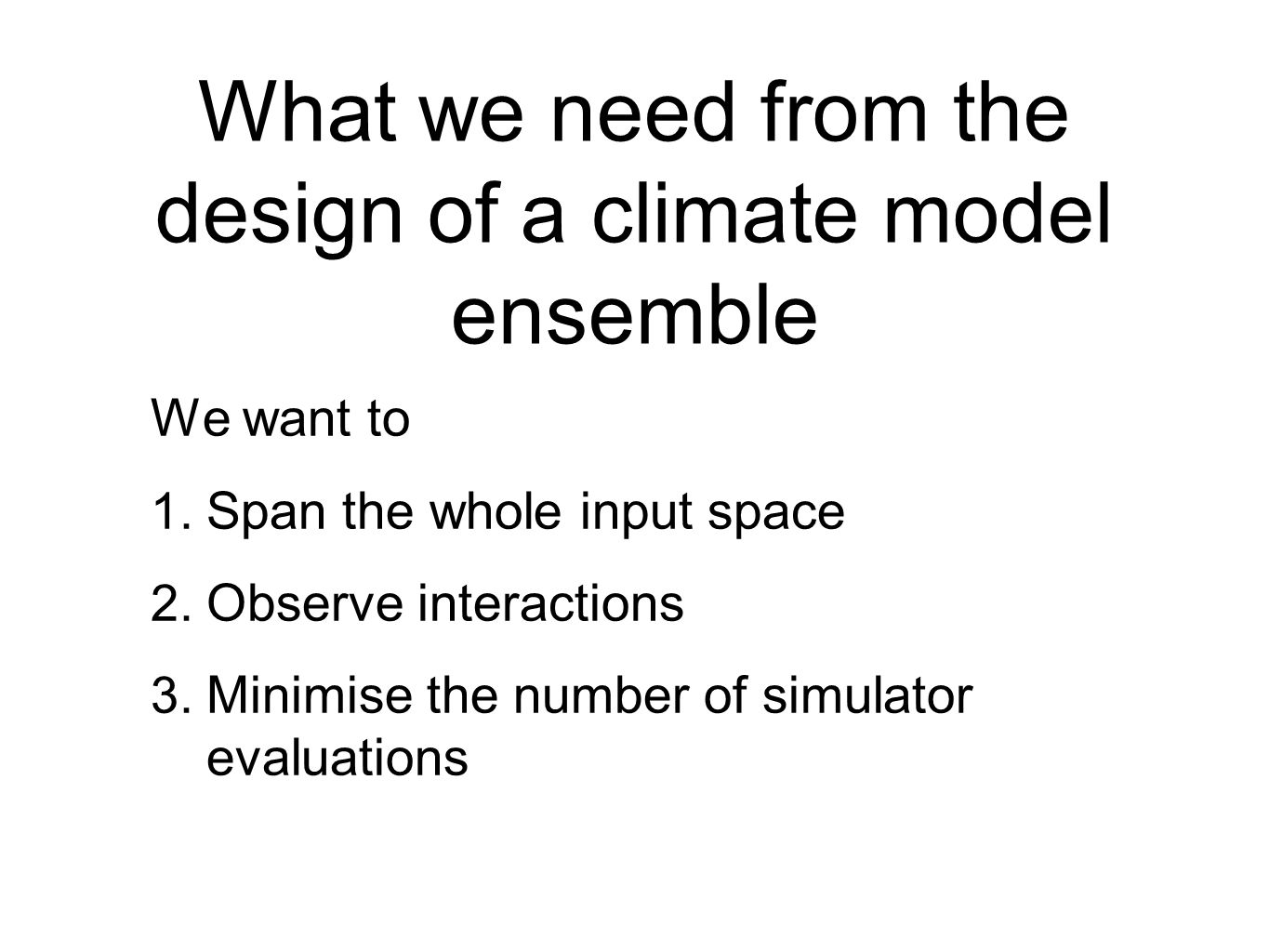 What we need from the design of a climate model ensemble