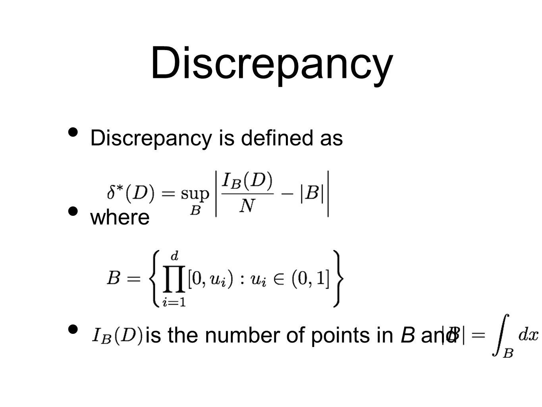 Discrepancy Discrepancy is defined as where