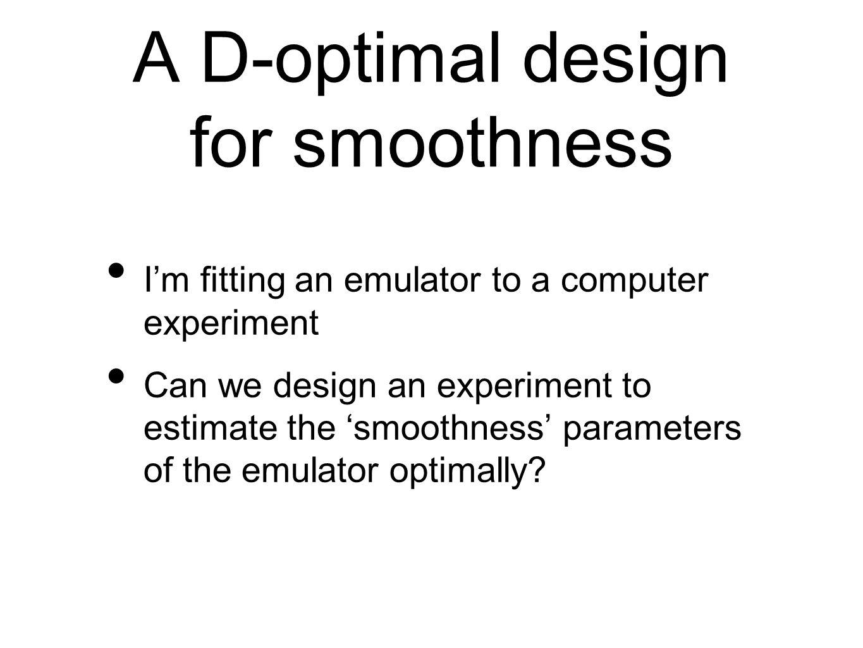 A D-optimal design for smoothness