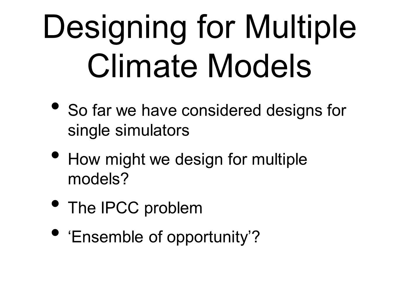 Designing for Multiple Climate Models