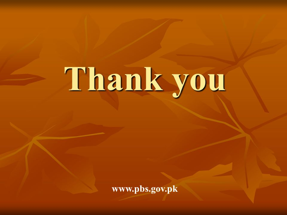 Thank you www.pbs.gov.pk