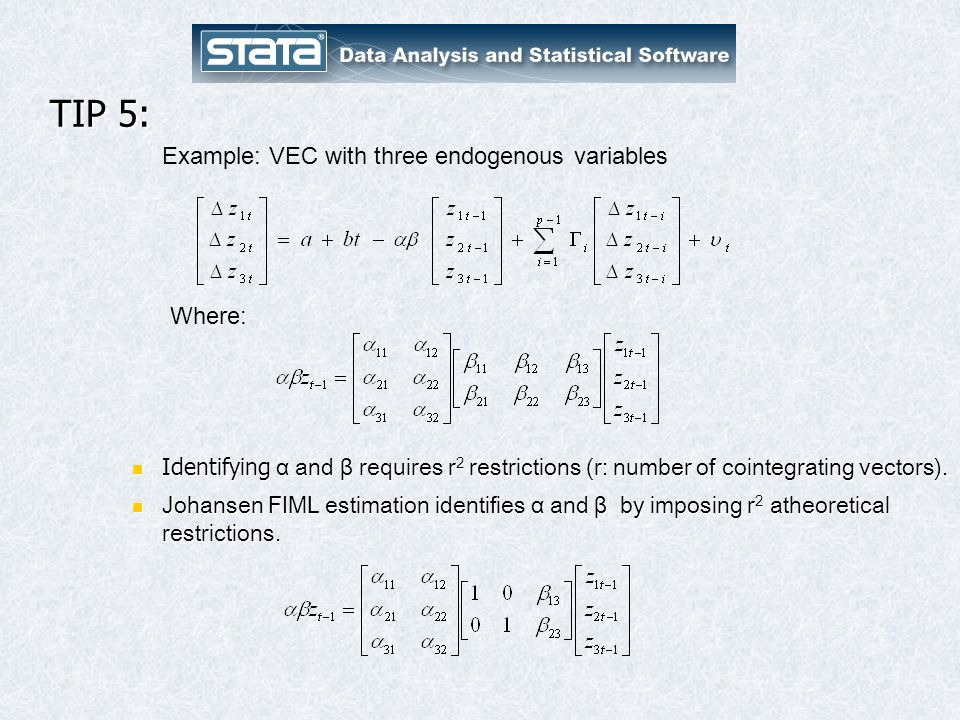 TIP 5: Example: VEC with three endogenous variables Where: