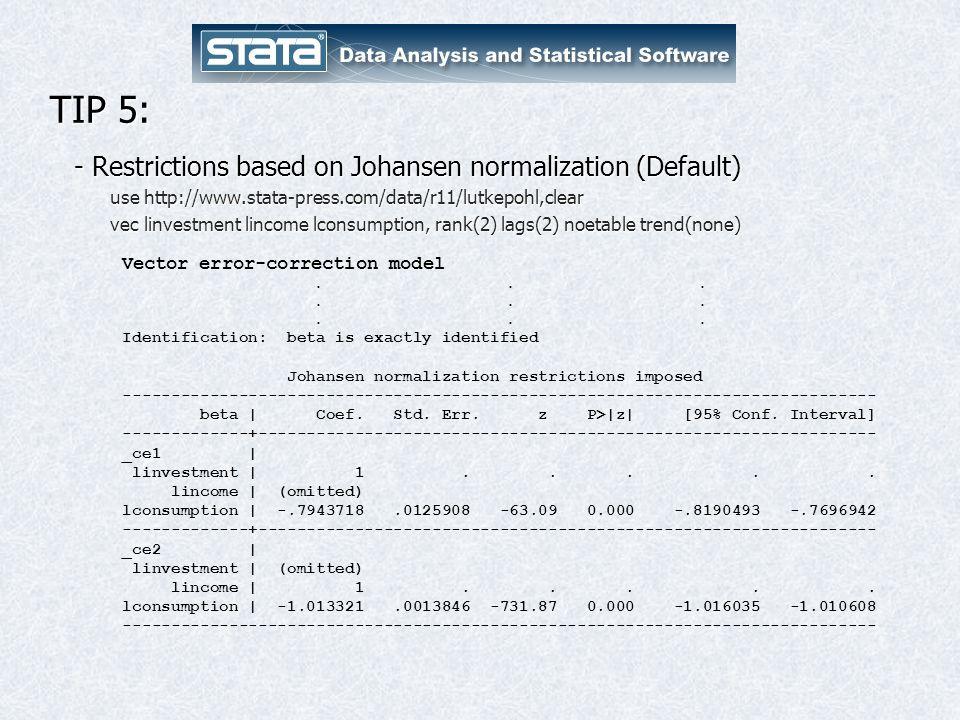 TIP 5: - Restrictions based on Johansen normalization (Default)