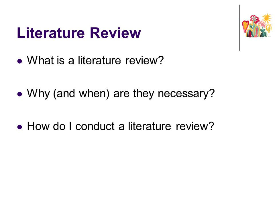 Literature Review What is a literature review