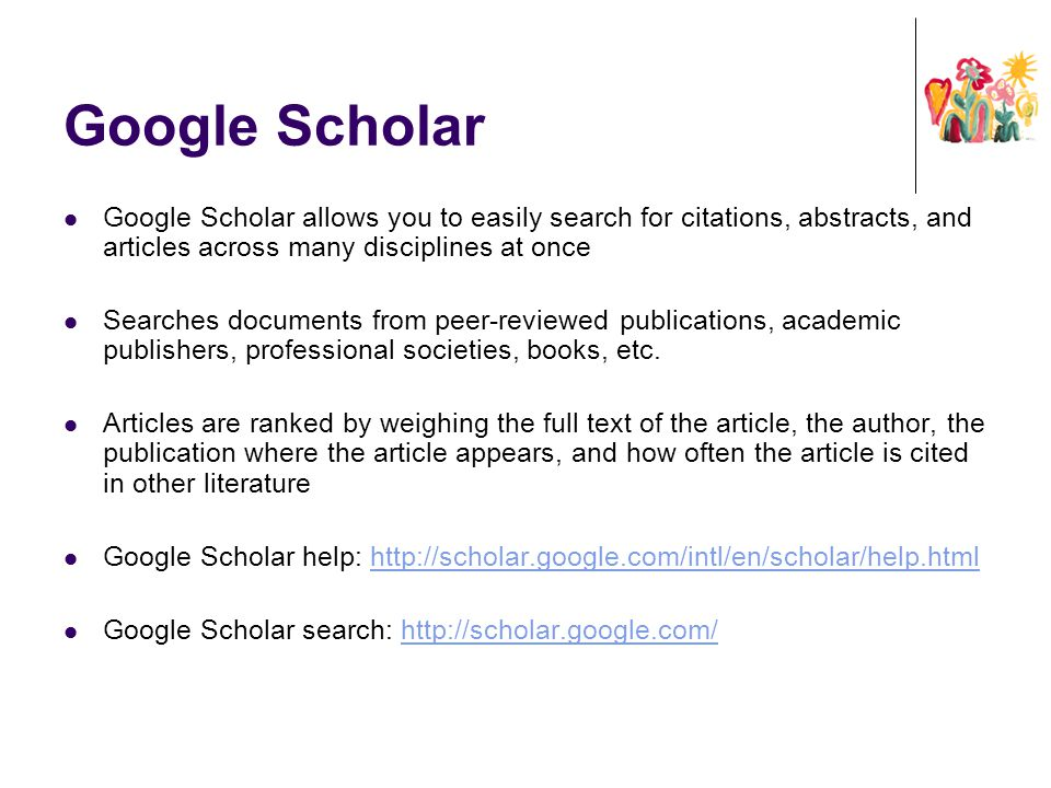 Google Scholar Google Scholar allows you to easily search for citations, abstracts, and articles across many disciplines at once.