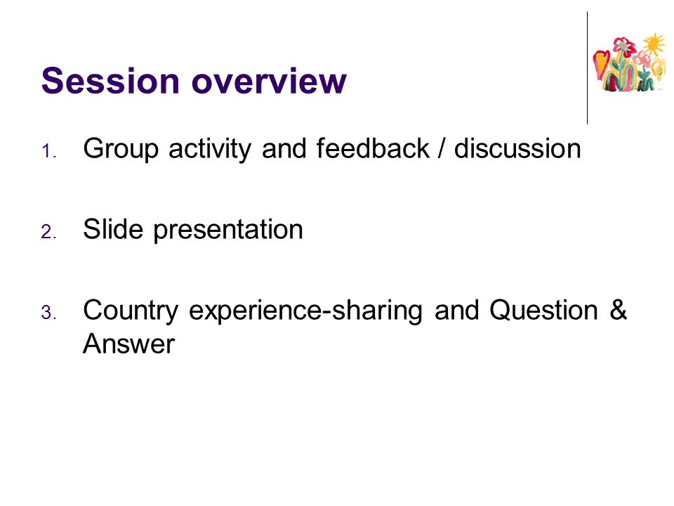 Session overview Group activity and feedback / discussion
