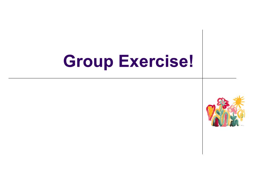 Group Exercise!