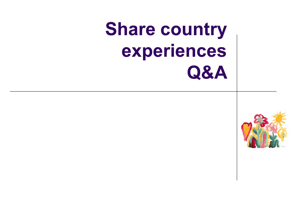 Share country experiences Q&A