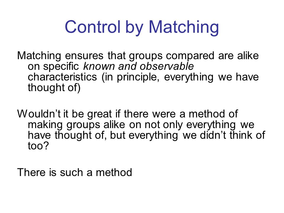 Control by Matching