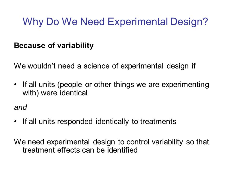 Why Do We Need Experimental Design