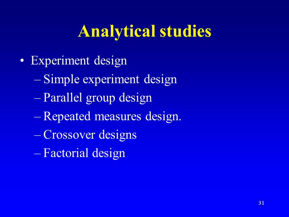 Analytical studies Experiment design Simple experiment design