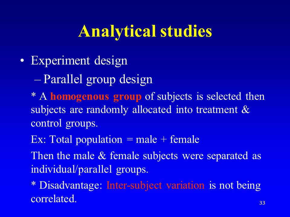 Analytical studies Experiment design Parallel group design