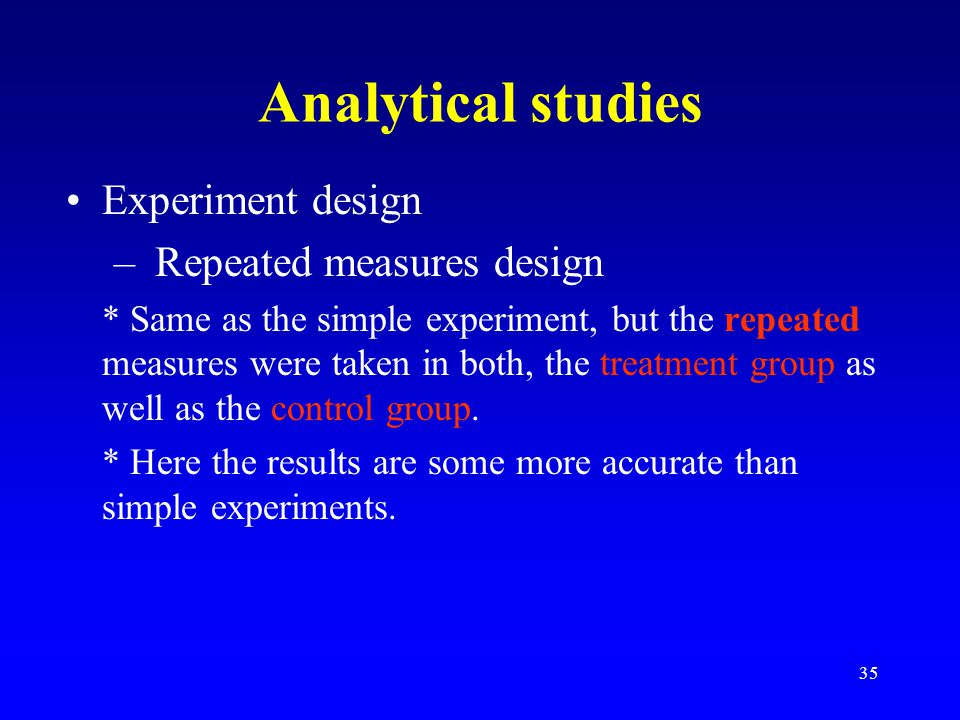 Analytical studies Experiment design Repeated measures design
