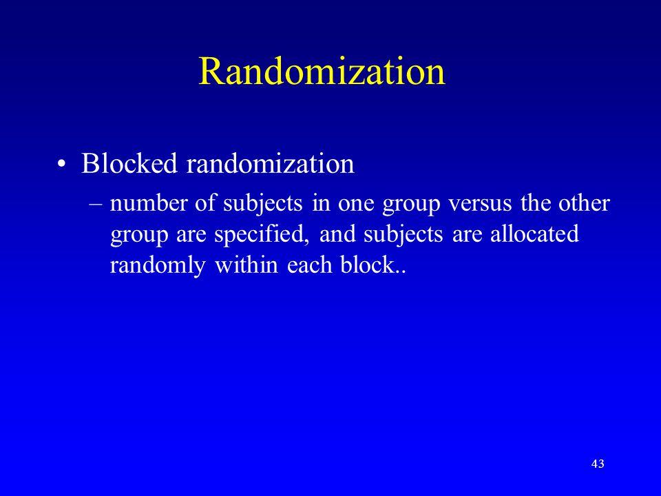 Randomization Blocked randomization