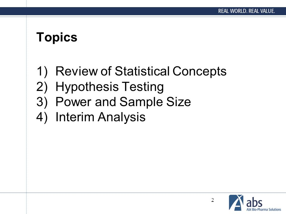 Topics Review of Statistical Concepts Hypothesis Testing Power and Sample Size Interim Analysis