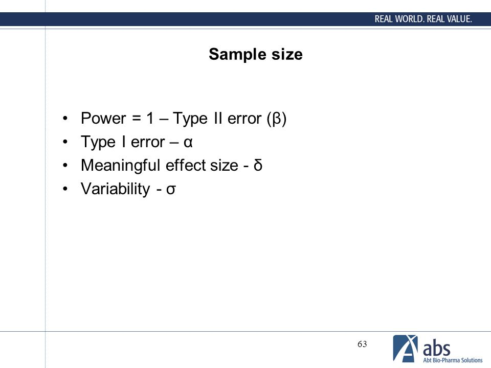 Sample size Power = 1 – Type II error (β) Type I error – α.